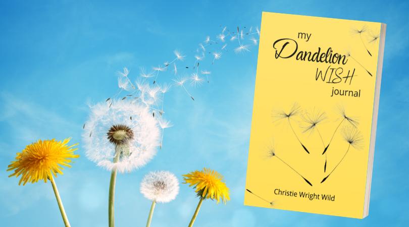 My Dandelion Wish Journal